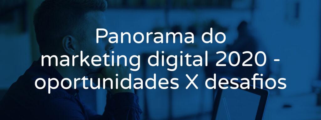 panorama-do-marketing-digital-2020-oportunidades-x-desafios