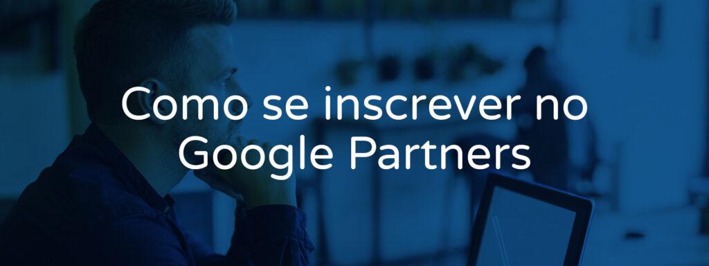 como-se-inscrever-no-google-partners