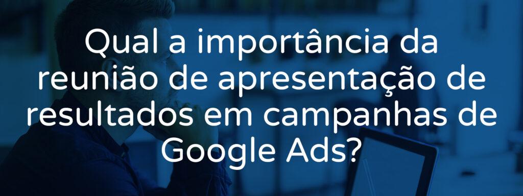 A-importância-da-apresentação-de-resultados-de-Google-Ads