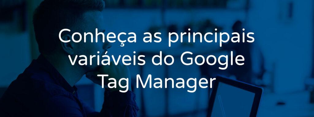 conheca-as-principais-variaveis-do-google-tag-manager