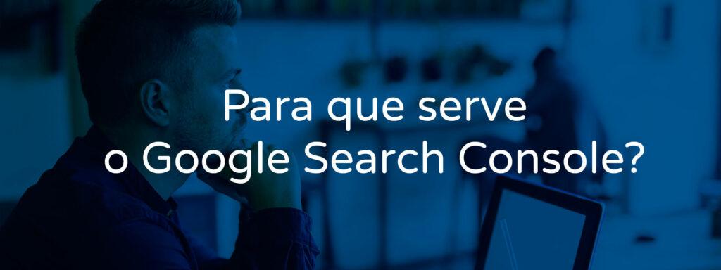 para-que-serve-o-google-search-console