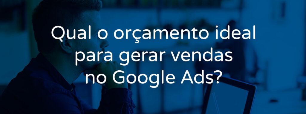 qual-o-orcamento-ideal-para-anunciar-no-google-ads