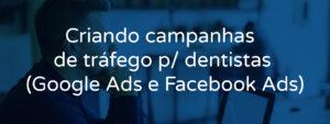 Criando campanhas de tráfego para dentistas