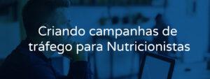 Criando campanhas de tráfego para Nutricionistas